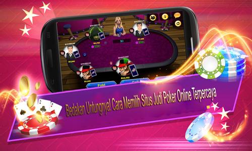 Bedakan Untungnya! Cara Memilih Situs Judi Poker Online Terpercaya